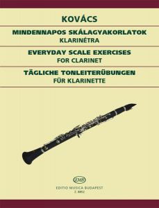 KOVÁCS, BÉLA - Everyday Scale Exercises for clarinet - Codzienne ćwiczenia gamowe na klarnet - Editio Musica Budapest - Z8852