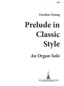 YOUNG, GORDON - Prelude in classic Style - for Organ - nuty na organy - Sacred Music Press - SM39