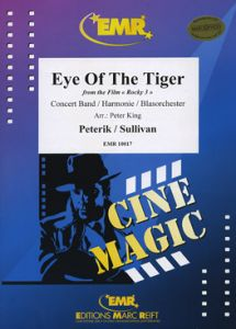 Eye Of The Tiger from Rocky III - Peterik, Sullivan / arr. Peter King - SET for Concert Band - partytura i komplet głosów orkiestrę dętą - Edition Marc Reift - EMR10017
