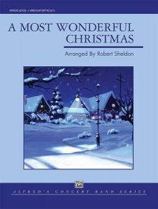 A Most Wonderful Christmas - arr. Robert Sheldon - SET for Concert Band - partytura i komplet głosów na orkiestrę dętą - Alfred Music - 00-24679