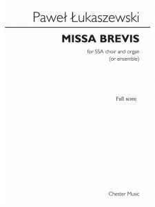 ŁUKASZEWSKI, PAWEŁ - Missa brevis - for SSA Choir and Organ (or Ensamble) - Full Score - partytura - Chester Music - CH87043