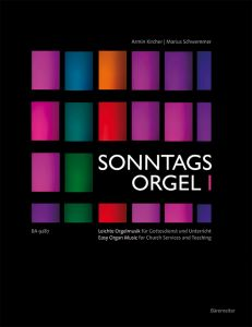 Sonntags orgel - Band 1 - Easy Organ Music for Church Services and Teaching - nuty na organy - ed. A. Kircher, M. Schwemmer - Bärenreiter Verlag - BA9287