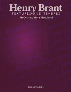 BRANT, HENRY - Textures and Timbres: An Orchestrator's Handbook - Carl Fischer - TXT6