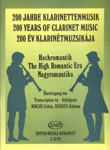 RÓŻNI KOMPOZYTORZY - The High Romantic Era - 200 Years of Clarinet Music - for Clarinet and Paino - nuty na klarnet i fortepian - arr. Zoltan Kocsis/Kalman Berkes - Editio Musica Budapest - Z13972