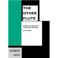 DICK, ROBERT - The Other Flute - A Performance Manual of Contemporary Techniques - na flet - Lauren Keiser Music Publishing - 9780939407026